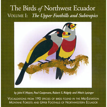 The Birds of Northwest Ecuador, Volume I: The Upper Foothills and Subtropics