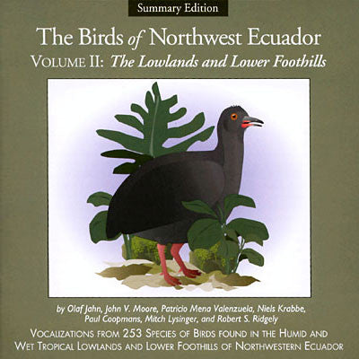 The Birds of Northwest Ecuador, Volume II: The Upper Foothills and Subtropics