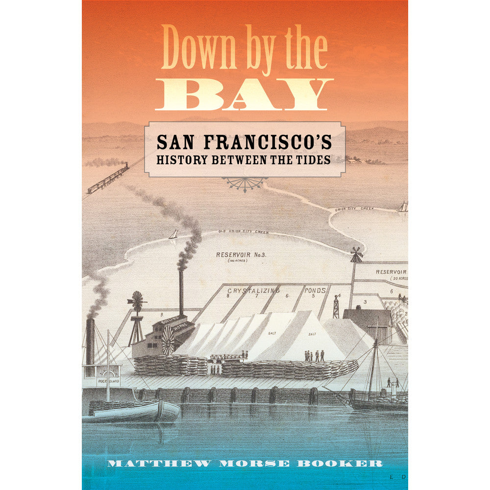 Down by the Bay: San Francisco's History between the Tides