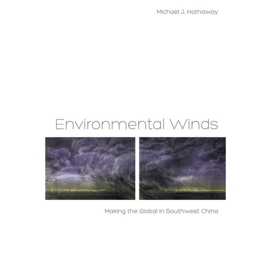 Environmental Winds: Making the Global in Southwest China