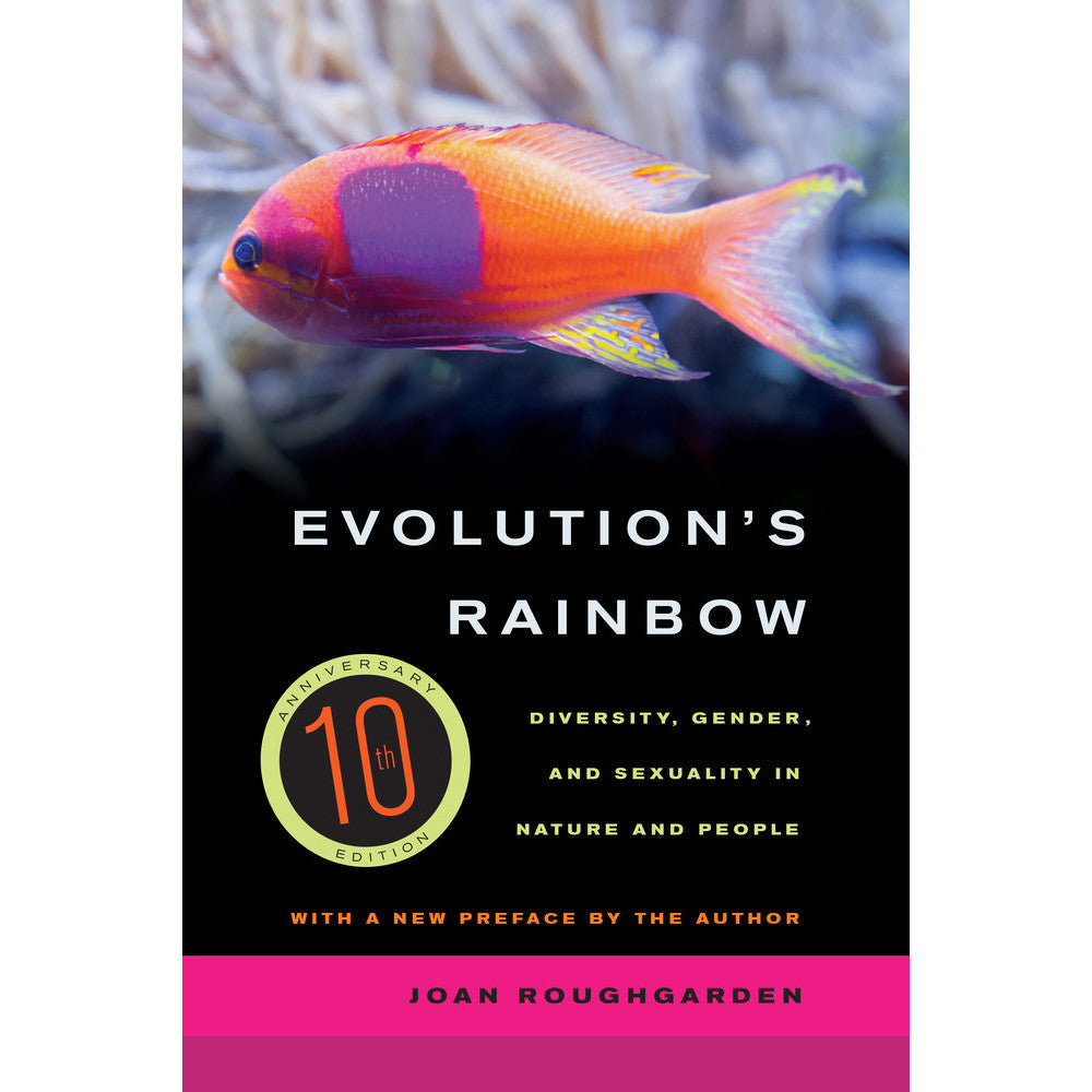 Evolution's Rainbow Diversity, Gender, and Sexuality in Nature and People