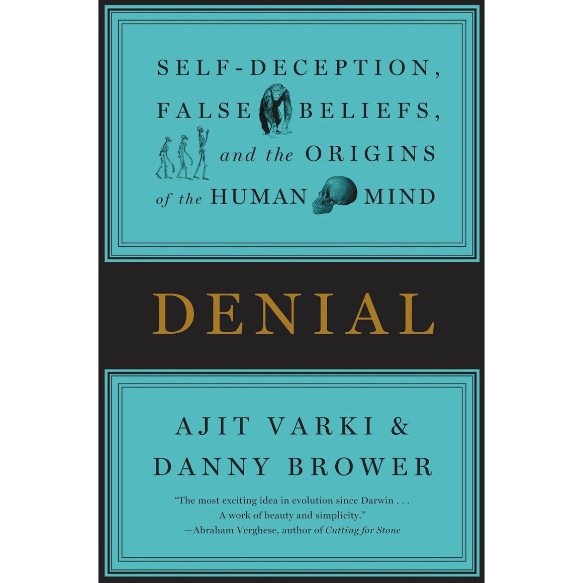 Denial: Self-Deception, False Beliefs, and the Origins of the Human Mind