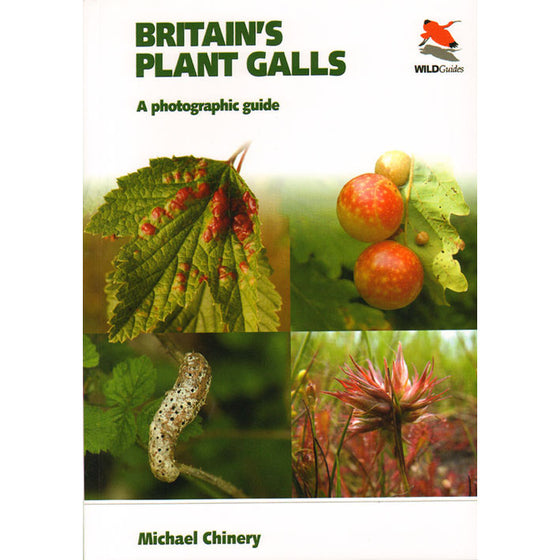 Britain's Plant Galls: A Photographic Guide