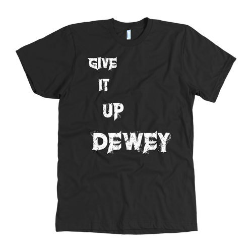 GIVE IT UP DEWEY