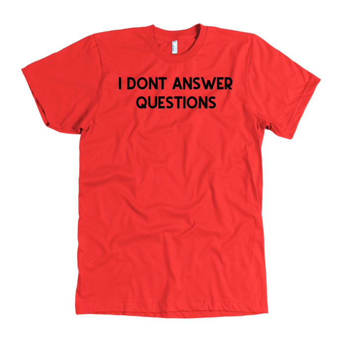 I don't answer questions - Know Your Rights Tee - Black Writing