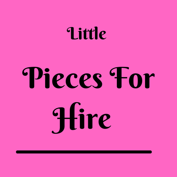 Little Pieces To Hire