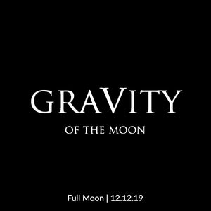 GraVity of the Moon: Full Moon | 12.12.19