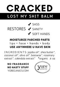 CRACKED - LOST MY SHIT BALM . 6 oz  Yore Balm  RESTORES: Sass.  Sanity.  Soft Hands.