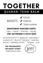 Load image into Gallery viewer, TOGETHER - QUARAN-TEAM BALM .6 oz Yore Balm  BOOSTS: Focus. Morale. Team Human.