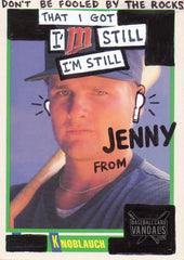 Don't Be Fooled By The Rocks That I Got I'm Still I'm Still Jenny From Knoblauch
