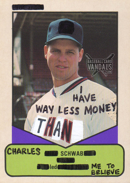 I Have Way Less Money Than Charles Schwab Led Me To Believe