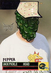 Pepper Jack Pickle Head