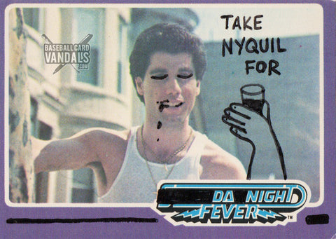 Take NyQuil For Da Night Fever