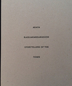 Araya Rasdjarmrearnsook: Storytellers of the Town