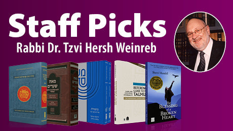 Staff Picks-Rabbi Dr. Tzvi Hersh Weinreb