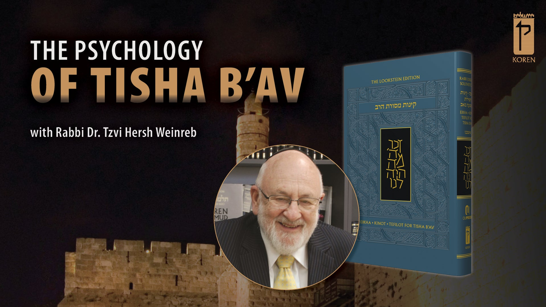 The Psychology of Tisha B'Av & Kinot: 5 Questions for Rabbi Dr. Tzvi Hersh Weinreb