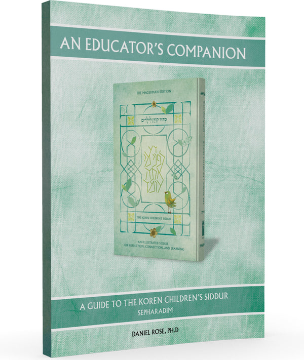 An Educator's Companion to the Koren Children's Siddur