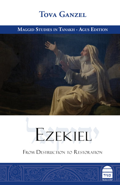 Ezekiel: From Destruction to Restoration