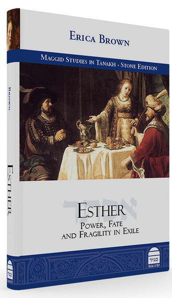 Esther: Power, Fate, and Fragility in Exile