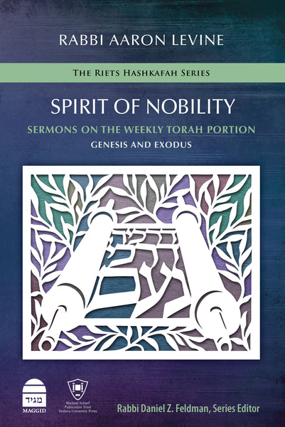 Spirit of Nobility: Sermons on the Weekly Torah Portion
