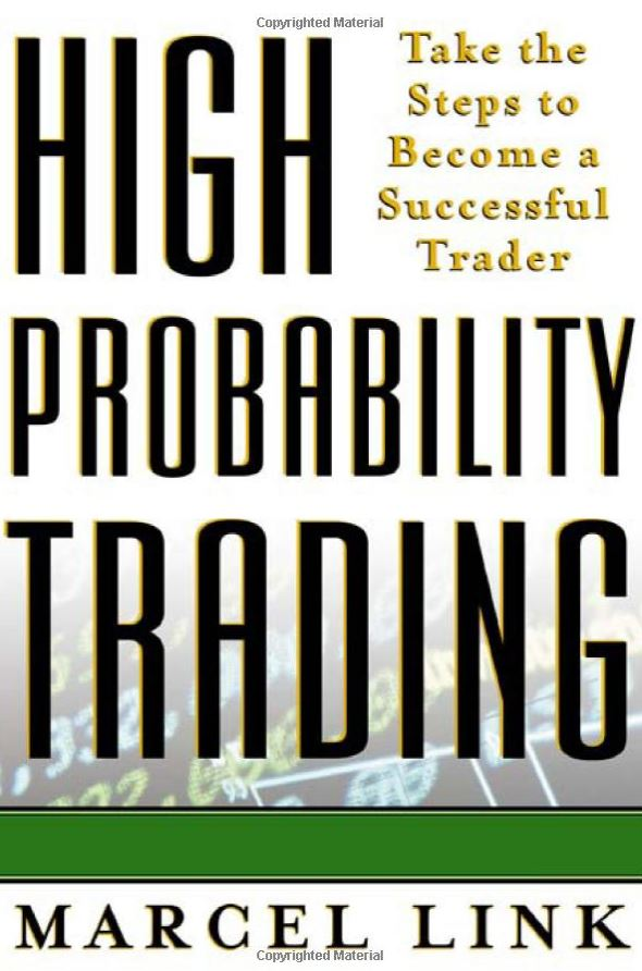 High probability trading : Take the steps to become a successful trader 1st Edition