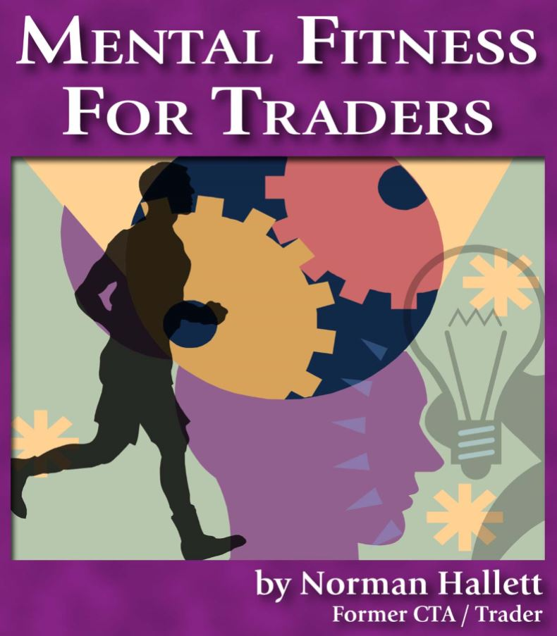 Mental Fitness For Traders By Norman Hallett