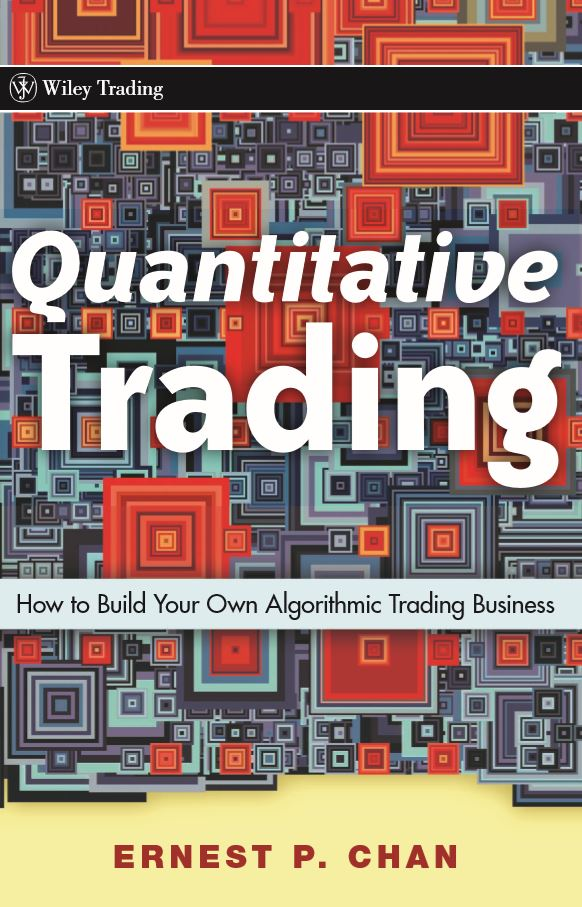 Quantitative Trading: How to Build Your Own Algorithmic Trading Business