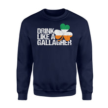 Load image into Gallery viewer, Drink Like A Gallagher St Patrick's Day Irish - Standard Fleece Sweatshirt Apparel S / Navy