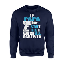 Load image into Gallery viewer, If Papa Can't Fix It We're All Screwed - Standard Fleece Sweatshirt Apparel S / Navy