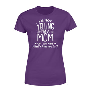 I'm Not Yelling I'm A Mom Of Two Kids - Standard Women's T-shirt Apparel XS / Purple