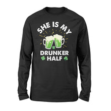 Load image into Gallery viewer, Funny She Is My Drunker Half Irish - Standard Long Sleeve Apparel S / Black