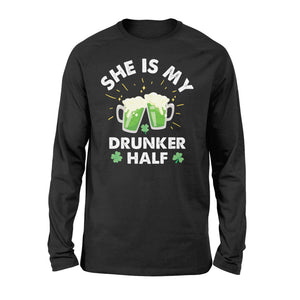 Funny She Is My Drunker Half Irish - Standard Long Sleeve
