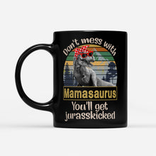 Load image into Gallery viewer, Cool Retro Vintage Don't Mess With Mamasaurus Jurasskicked T Rex Mama Themed Mug - Black Mug Drinkware 11oz
