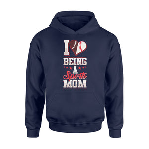I Love Being A Sports Mom Birthday Gift - Standard Hoodie Apparel S / Navy