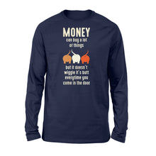 Load image into Gallery viewer, Money Can Buy A Lot Of Things Dog Lover - Standard Long Sleeve Apparel S / Navy