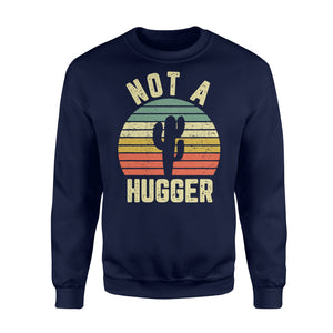 Funny Not A Hugger Cactus - Standard Fleece Sweatshirt Apparel S / Navy