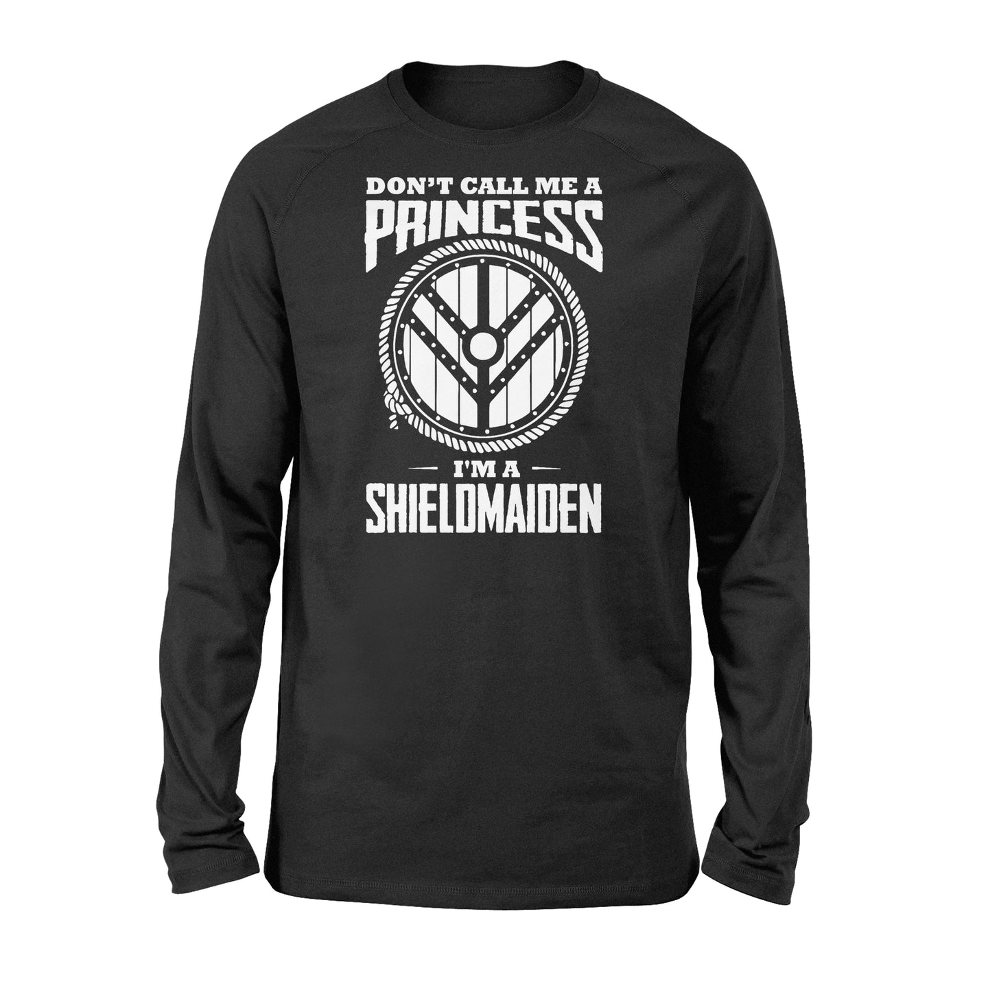 Don't Call Me A Princess I'm A Shieldmaiden Viking - Standard Long Sleeve Apparel S / Black