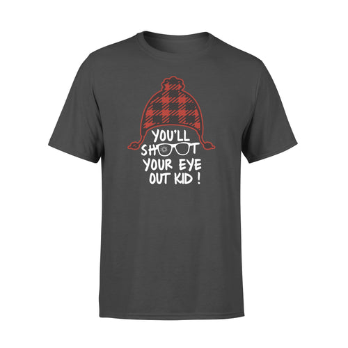 You'll Shoot Your Eye Out Family Matching Christmas Shirts - Standard T-shirt Apparel S / Black