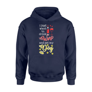 Drink Wine And Pet My Dog Pet Lover - Standard Hoodie Apparel S / Navy