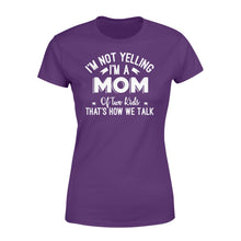 Load image into Gallery viewer, I'm Not Yelling I'm A Mom Of Two Kids Thats How We Talk - Standard Women's T-shirt Apparel XS / Purple