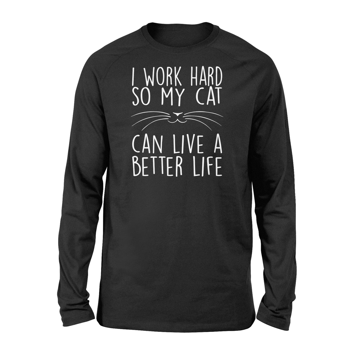 I Work Hard So My Cat Lovers - Standard Long Sleeve Apparel S / Black
