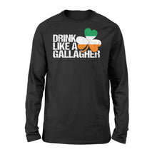 Load image into Gallery viewer, Drink Like A Gallagher St Patrick's Day Irish - Standard Long Sleeve Apparel S / Black