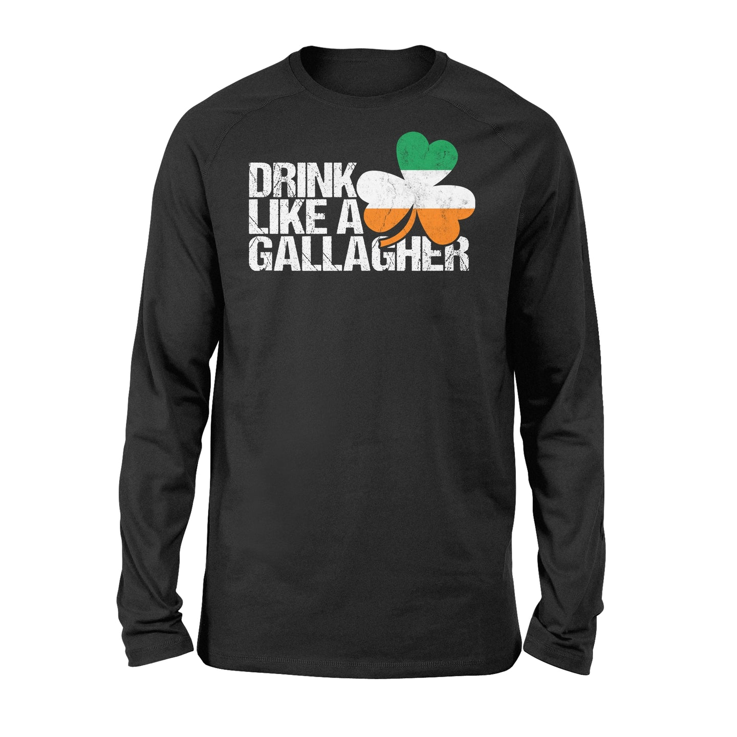 Drink Like A Gallagher St Patrick's Day Irish - Standard Long Sleeve Apparel S / Black
