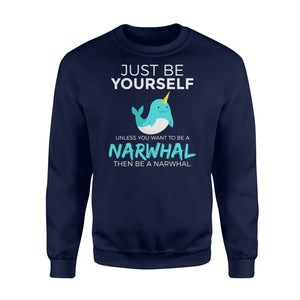 You Want To Be A Narwhal - Standard Fleece Sweatshirt