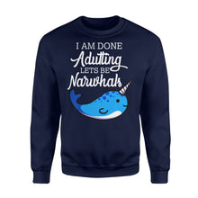 Load image into Gallery viewer, I Am Done Adulting Lets Be Narwhals - Standard Fleece Sweatshirt Apparel S / Navy