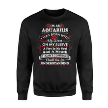Load image into Gallery viewer, I'm An Aquarius I Was Born With My Heart On My Sleeve Birthday - Standard Fleece Sweatshirt Apparel S / Black