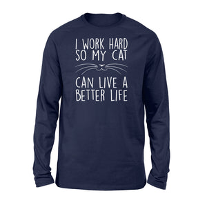 I Work Hard So My Cat Lovers - Standard Long Sleeve Apparel S / Navy