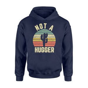 Funny Not A Hugger Cactus - Standard Hoodie Apparel S / Navy