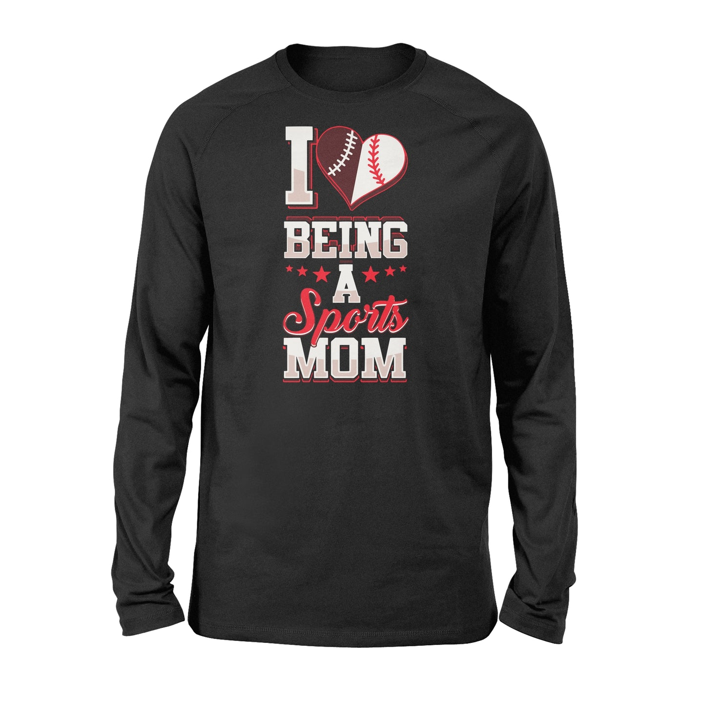 I Love Being A Sports Mom Birthday Gift - Standard Long Sleeve Apparel S / Black
