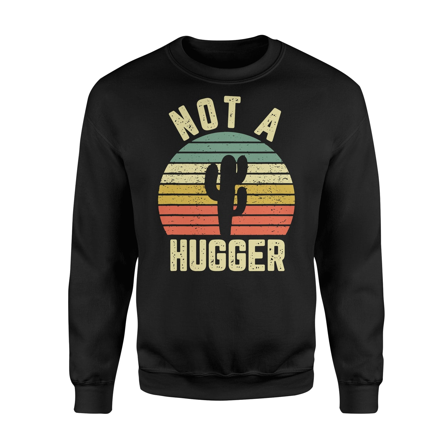 Funny Not A Hugger Cactus - Standard Fleece Sweatshirt Apparel S / Black